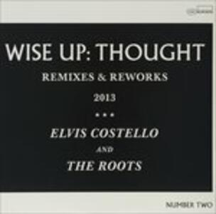 Wise Up: Thought Remixes & Reworks - Vinile 10'' di Elvis Costello,Roots