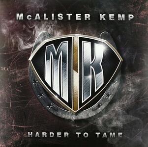 Harder to Tame - Vinile LP di McAlister Kemp