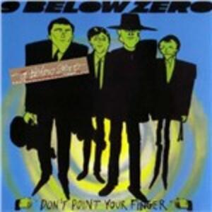 Don't Point Your Finger - CD Audio di Nine Below Zero