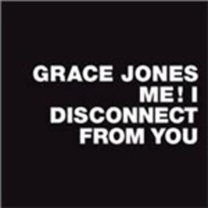 Me! I Disconnect from You - Vinile LP di Grace Jones
