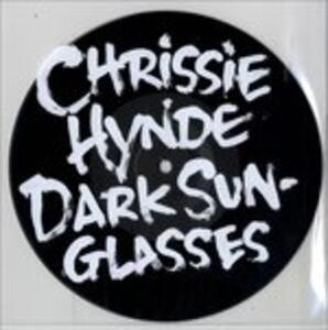 Dark Sunglasses - Vinile 7'' di Chrissie Hynde