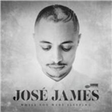 While You Were Sleeping - CD Audio di José James