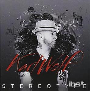 Stereotype - CD Audio di Karl Wolf