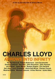 Charles Lloyd. Arrows into Infinity (DVD) - DVD di Charles Lloyd