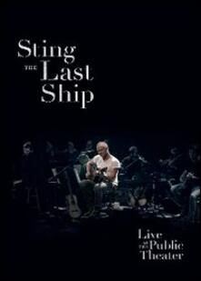 Sting. The Last Ship: Live at the Public Theater - DVD
