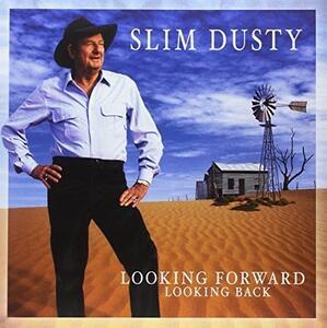 Looking Forward Looking Back - Vinile LP di Slim Dusty