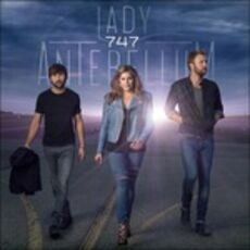 CD 747 (Deluxe Edition) Lady Antebellum