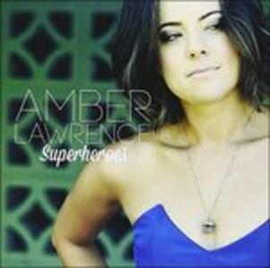 Superheroes - CD Audio di Amber Lawrence
