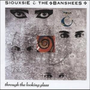 Through the Looking Glass - CD Audio di Siouxsie,Banshees