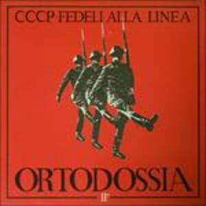 Ortodossia II - Vinile LP di CCCP Fedeli alla Linea