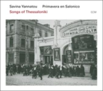 Songs of Thessaloniki - CD Audio di Savina Yannatou
