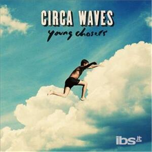 Young Chasers - Vinile LP di Circa Waves