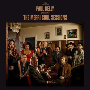 Merri Soul Sessions - Vinile LP di Paul Kelly