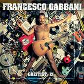 CD Greitist Iz Francesco Gabbani