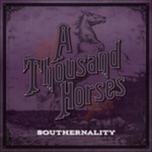 Southernality - CD Audio di A Thousand Horses