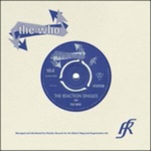 The Reaction Singles - Vinile 7'' di Who