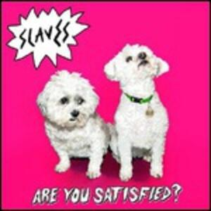 Are You Satisfied? - Vinile LP di Slaves