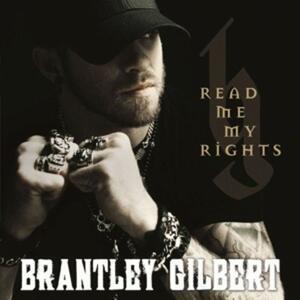 Read Me My Rights - CD Audio di Brantley Gilbert
