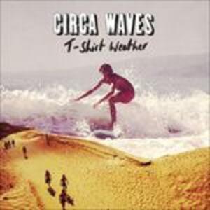 T-Shirt Weather - Vinile LP di Circa Waves