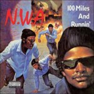 100 Miles and Runnin' - Vinile LP di NWA