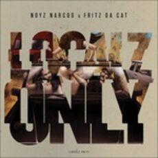 CD Localz Only Noyz Narcos Fritz Da Cat