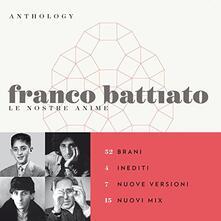 Anthology. Le nostre anime - CD Audio di Franco Battiato