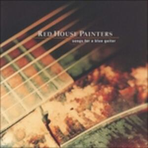 Songs for a Blue Guitar - Vinile LP di Red House Painters
