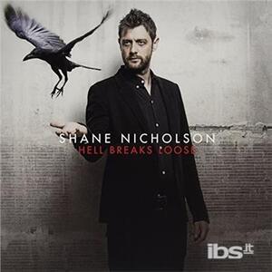 Hell Breaks Loose - Vinile LP di Shane Nicholson