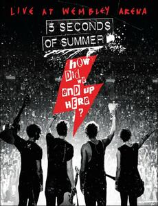 5 Seconds of Summer. How Did We End Up Here? - Blu-ray