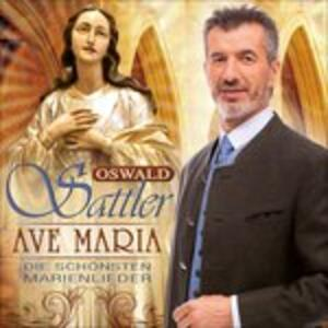 Ave Maria-Die Schonsten - CD Audio di Oswald Sattler