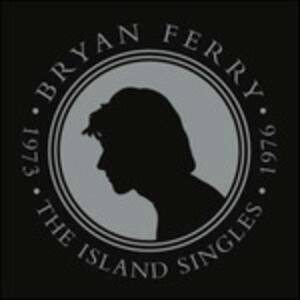 The Island Singles 1973 - 1976 - Vinile 7'' di Bryan Ferry