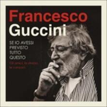 Se io avessi previsto tutto questo. La strada, gli amici, le canzoni (Deluxe Edition Box Set) - CD Audio di Francesco Guccini