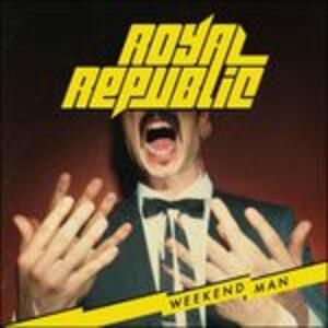 Weekend Man - CD Audio di Royal Republic