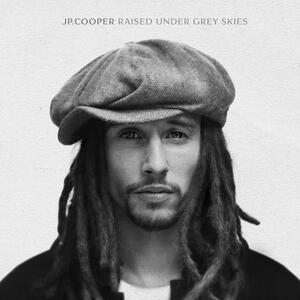 Raised Under Grey Skies - CD Audio di JP Cooper