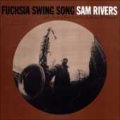 Vinile Fuchsia Swing Song Sam Rivers