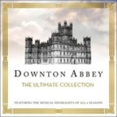 CD Downton Abbey. The Ultimate Collection (Colonna Sonora)