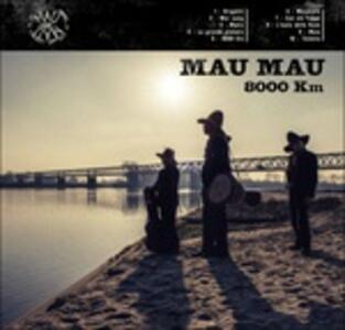 8000 km - CD Audio di Mau Mau