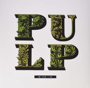 We Love Life - Vinile LP di Pulp
