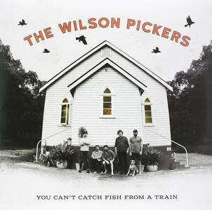 You Can't Catch Fish - Vinile LP di Wilson Pickers