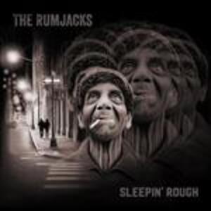 Sleepin' Rough - CD Audio di Rumjacks