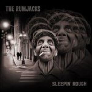 Sleepin' Rough - Vinile LP di Rumjacks