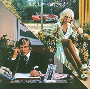 How Dare You - Vinile LP di 10cc