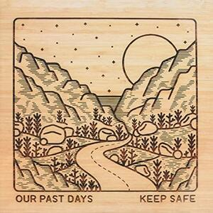 Keep Safe - CD Audio di Our Past Days