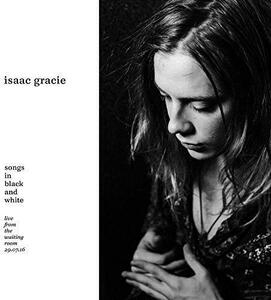 Songs in Black and White - Vinile 10'' di Isaac Gracie