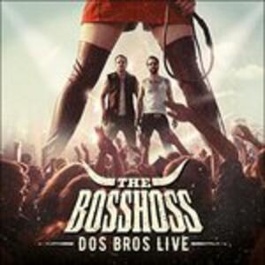 Dos Bros Live - CD Audio di Bosshoss