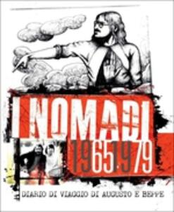 I Nomadi 1965-1979. Diario di viaggio di Augusto e Beppe - CD Audio di Nomadi