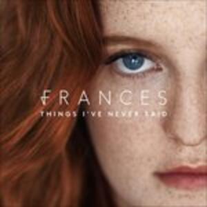 Things I've Never Said - Vinile LP di Frances