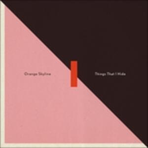 Things That I Hide - Vinile LP di Orange Skyline
