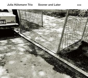 Sooner and Later - CD Audio di Julia Hulsmann