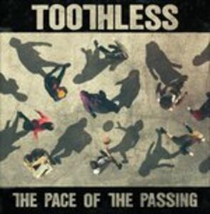 Pace of the Passing - Vinile LP di Toothless